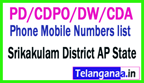 Srikakulam District PD/CDPO/DW/CDA Phone Mobile Numbers list AP State