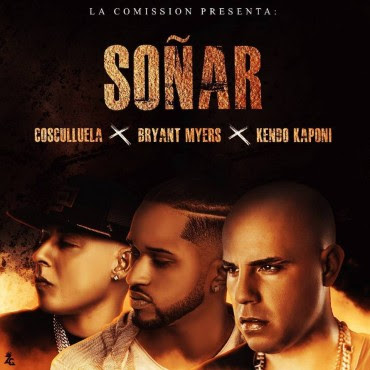 Cover: Bryant Myers Ft. Cosculluela Y Kendo Kaponi – Soñar.