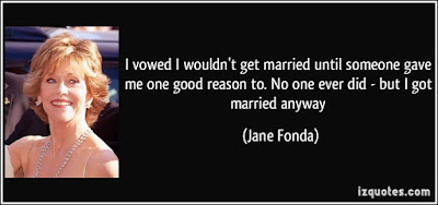 Quotes About Happy Marriage life: I vowed I wouldn't get married until someone gave me one good reason to.