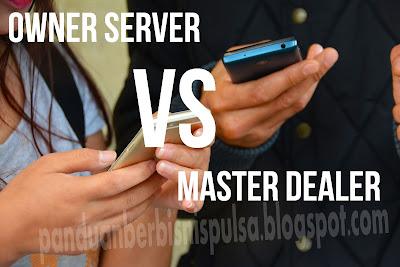 Ingin Menjadi Owner Server atau Master Dealer Pulsa ? Ini Perbandingannya