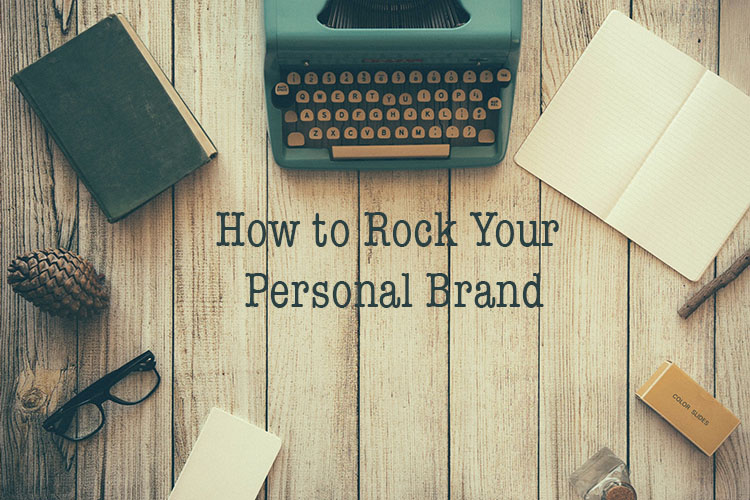 how to rock your personal brand