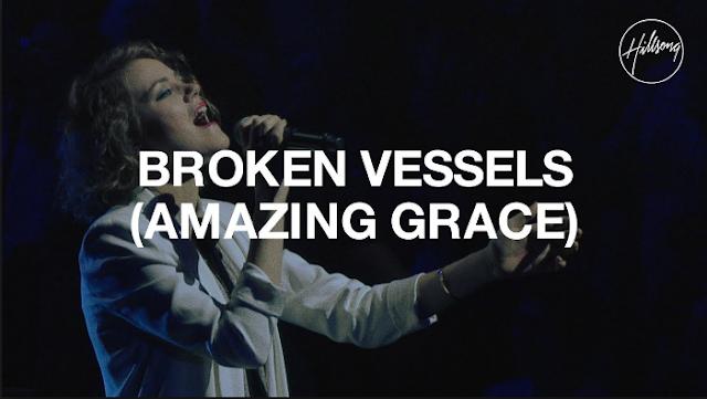 Broken Vessels (Amazing Grace) – Hillsong Worship