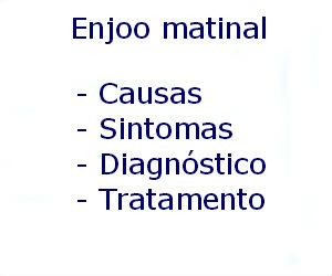 Enjoo matinal causas sintomas diagnóstico tratamento prevenção riscos complicações