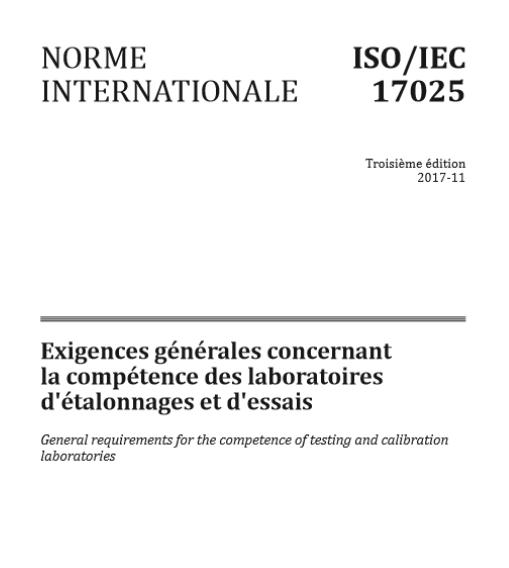 Norme ISO 17025 Exigences générales concernant la compétence des laboratoires d'étalonnages et d'essais