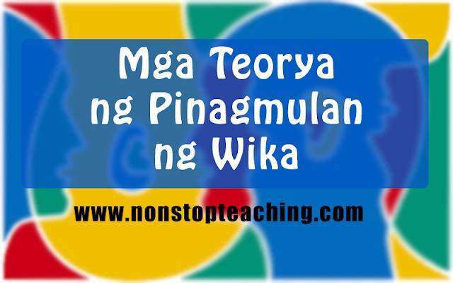 Mga Teorya ng Pinagmulan ng Wika