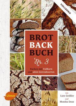Brotbackbuch Nr. 3 von Lutz Geißler und Monika Drax