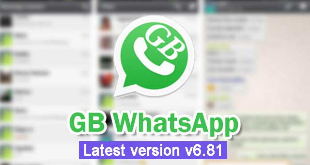 Download GB WhatsApp Latest Version v6.81 (Ads Free) Free 2018 Official APK
