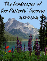 The Landscapes of Our Patients' Journeys by Keith Rasey