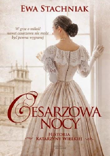 http://lubimyczytac.pl/ksiazka/229599/cesarzowa-nocy-historia-katarzyny-wielkiej