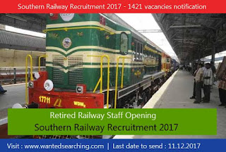 Southern Railway Recruitment 2017 - 1421 vacancies notification for Retired Railway Staff Opening | Last date to send : 11.12.2017