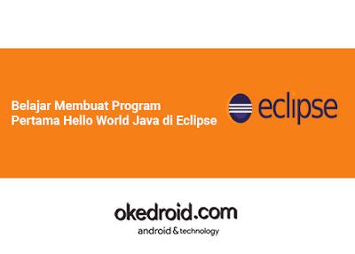 belajar cara membuat contoh kode program hello world java sederhana dengan eclipse.