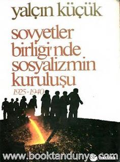 Yalçın Küçük - Sovyetler Birliği'nde Sosyalizmin Kuruluşu 1925-1940