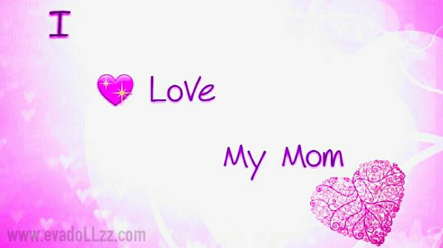 I Love My Mom - Ibu yang Terbaik Karena...