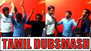 Tamil Dubsmash! Top 100 Best Dubs Compilations
