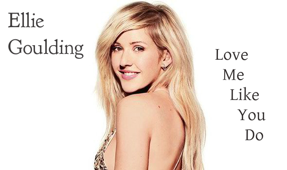 ellie goulding love me like you do