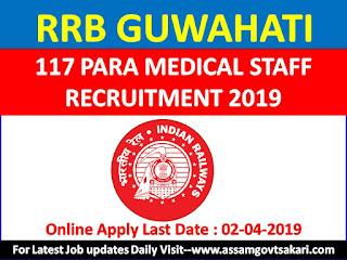 RRB Guwahati Para Medical Staff Recruitment 2019
