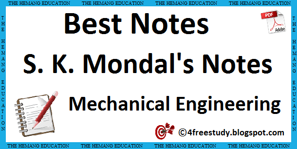 Best Notes - Mechanical Engineering Notes By S K Mondal