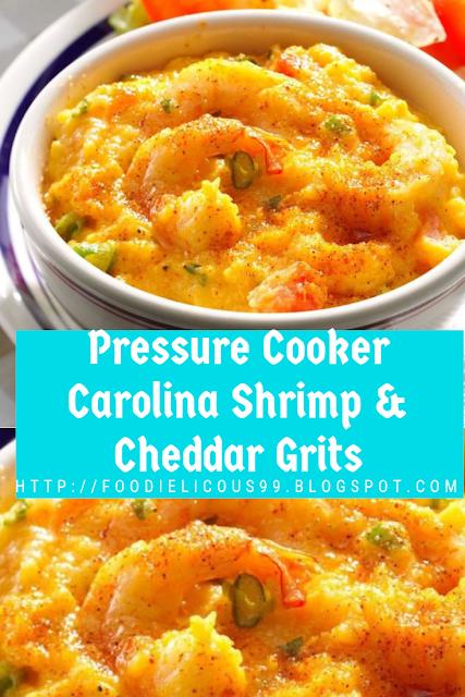 Pressure Cooker Carolina Shrimp & Cheddar Grits