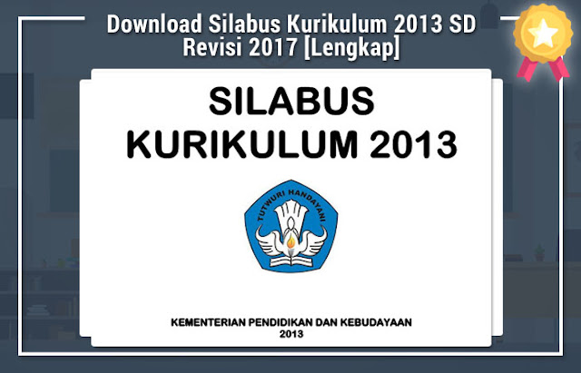 Download Silabus Kurikulum 2013 SD Revisi 2017 [Lengkap]