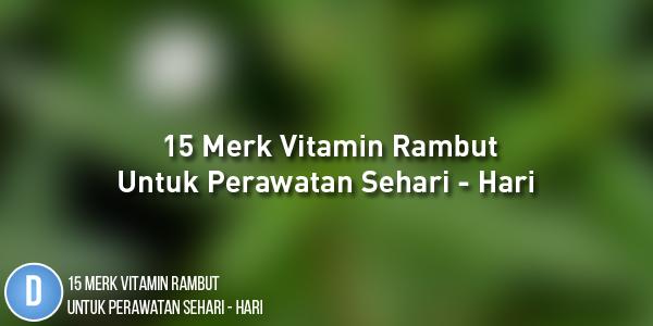 Merk Vitamin Rambut, Vitamin Rambut