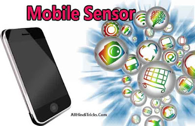 mobile sensors kya hai aur inka kya use hota hai