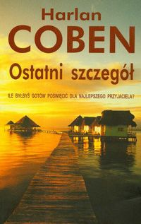 """Ostatni szczegół"" Harlan Coben"