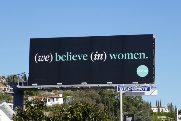 (we) believe (in) women Lifetime billboard