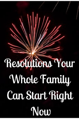 Resolutions Your Whole Family Can Start Right Now