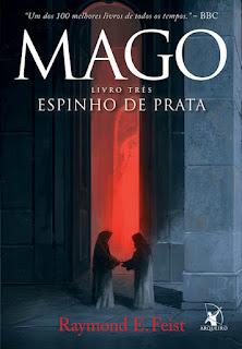 Saga do Mago, Mago, Espinho de prata, Raymond E. Feist, Editora Arqueiro