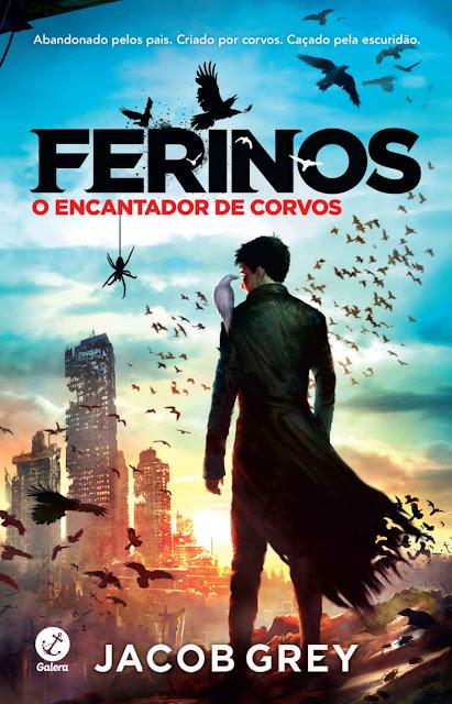 O encantador de corvos - Ferinos - Jacob Grey