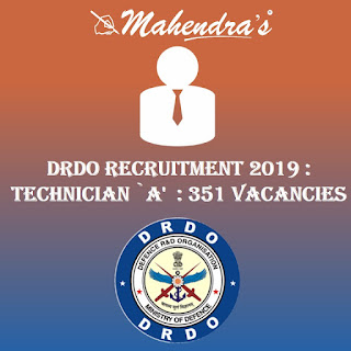 DRDO Recruitment 2019 : Technician `A'  : 351 Vacancies