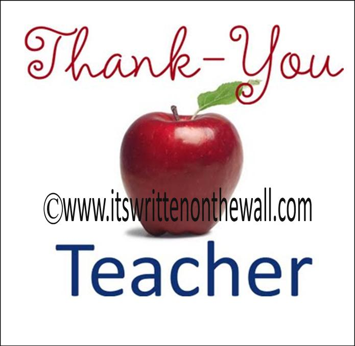Sweet Teacher Quotes: It's Written On The Wall: 23 Teacher Appreciation Sayings