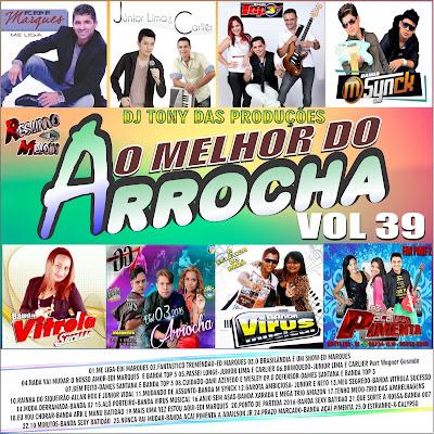 CD O MELHOR DO ARROCHA VOL 39 - DJ TONY DAS PRODUÇÕES 2016