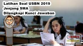Pada kesempatan ini saya akan berbagi Latihan Soal Dan Kunci Jawaban USBN SMA Terbaru  Latihan Soal Dan Kunci Jawaban USBN SMA Terbaru 2019 Lengkap