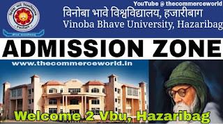 VINOBA BHAVE UNIVERSITY ADMISSION ZONE ,VBU HAZARIBAG JHARKHAND, vbu Admission Notice, vbu Admission news, vbu Admission updates