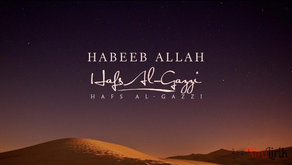 Arti terjemahan Lirik Habeeb Allah Hafs Al-Gazzi feat. Suffyan