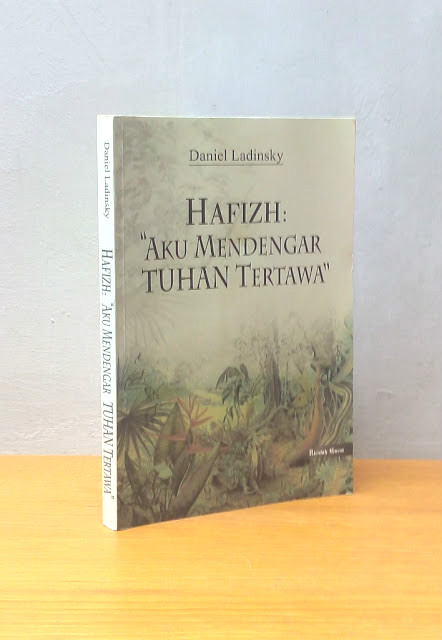HAFIZH: AKU MENDENGAR TUHAN TERTAWA, Daniel Ladinsky