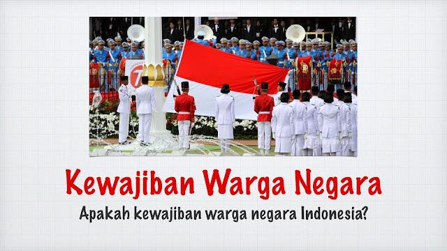 Kewajiban Warga Negara yang Sering Dilupakan Masyarakat Indonesia
