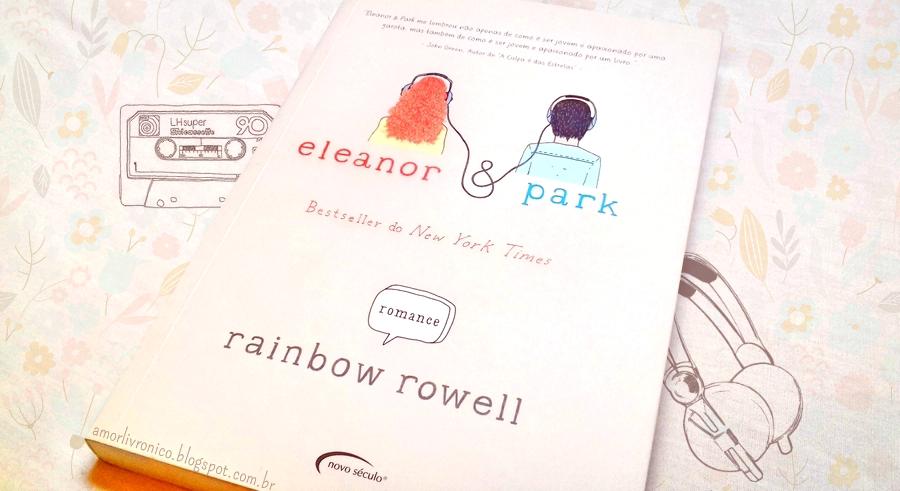 Eleanor & Park, Eleanor e Park, livros da rainbow rowell, livros de romance