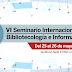 VI SEMINARIO INTERNACIONAL DE BIBLIOTECOLOGÍA E INFORMACIÓN