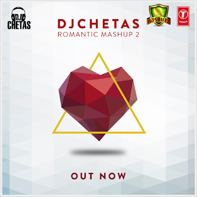 Romantic Mashup 2 – DJ Chetas Valentines Day Special