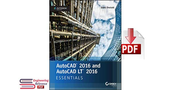 AutoCAD 2016 and AutoCAD LT 2016 Essentials 1st Edition by Scott Onstott