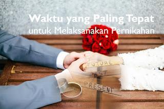 Waktu yang Paling Tepat untuk Melaksanakan Pernikahan