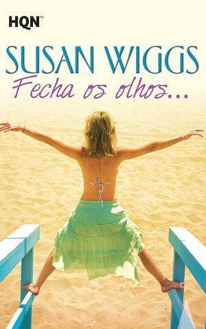 Fecha os olhos… - Susan Wiggs