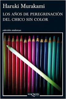 Haruki Murakami - Los años de peregrinación del chico sin color.