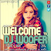 Welcome To Dj Woofer (Marzo & Abril 2016)
