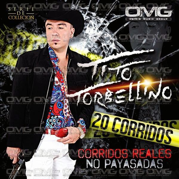 Tito Torbellino - 20 Corridos - Corridos Reales, No Payasadas (Album 2014)