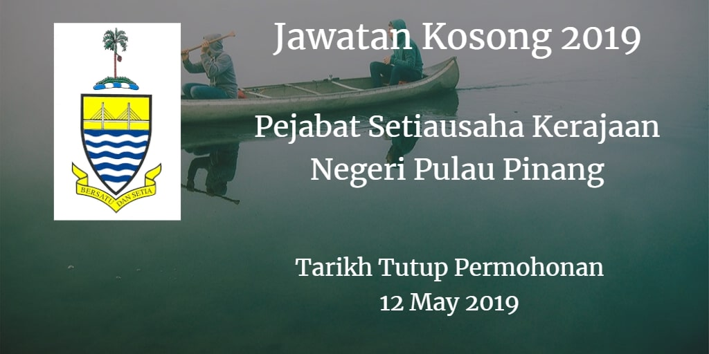 Jawatan Kosong Pejabat Setiausaha Kerajaan Negeri Pulau Pinang 12 May 2019