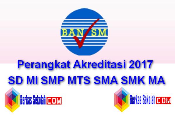 Perangkat Akreditasi 2017 SD MI SMP MTS SMA SMK MA Lengkap