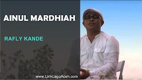 Lirik Lagu Ainul Mardhiah Rafly Kande